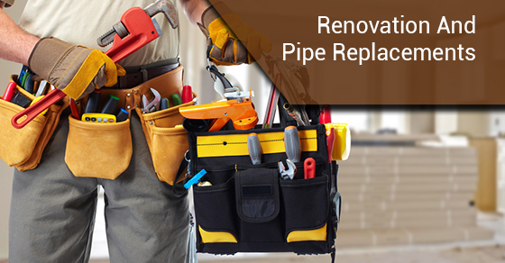 Renovation And Pipe Replacements